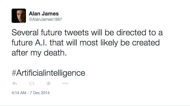 Several future tweets will be directed to a future A.I. that will most likely be created after my death.